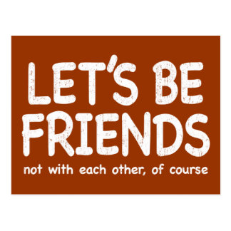 Let's be friends - distressed version post card