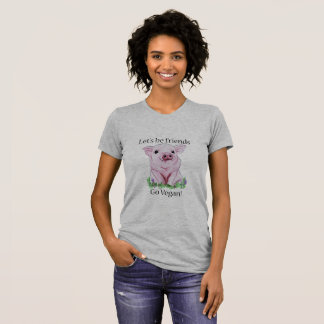 Lets be friends Go vegan Cute Pig Shirt