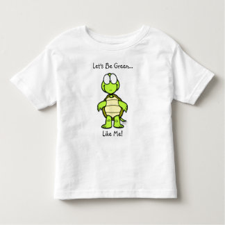 Let's Be Green Like Me! Toddler T-Shirt