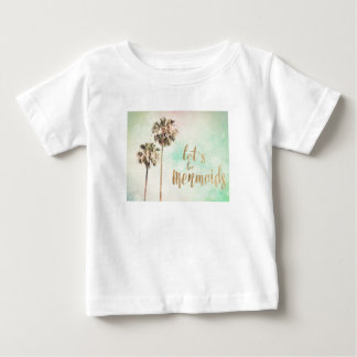 Let's Be Mermaids with Pineapple Baby T-Shirt