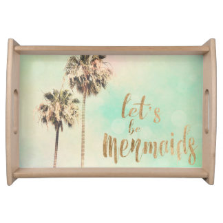 Let's Be Mermaids with Pineapple Serving Tray