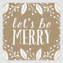 Let's Be Merry | Holiday Botanicals Square Sticker