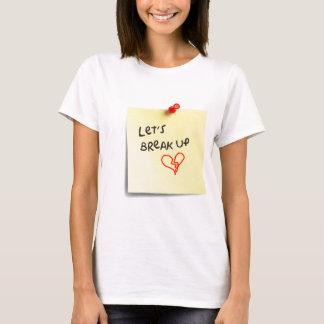 Let's break up! T-Shirt