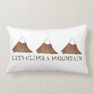 Let's Climb a Mountain Climbing Mountains Pillow
