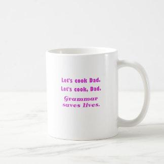 Lets Cook Dad Grammar Saves Lives Basic White Mug