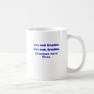 Lets Cook Grandma Commas Save Lives Basic White Mug