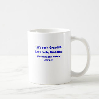 Lets Cook Grandma Commas Save Lives Coffee Mug