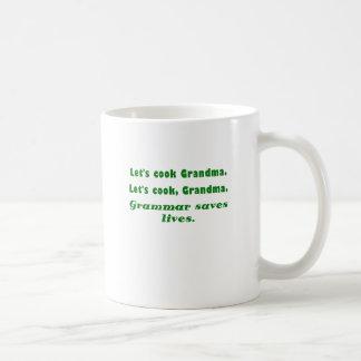 Lets Cook Grandma Grammar Saves Lives Basic White Mug