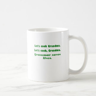 Lets Cook Grandma Grammar Saves Lives Coffee Mug