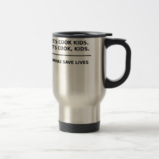 Lets Cook Kids Commas Save Lives Travel Mug