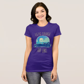 Lets Cruise & Chill T-Shirt