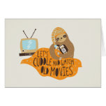 """""""Let's Cuddle and Watch Old Movies"""" Sloth Greeting Cards"""