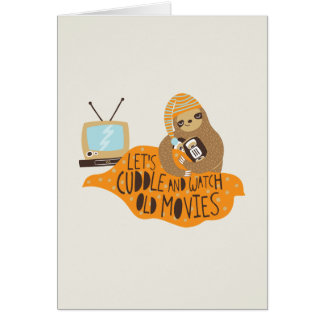 """Let's Cuddle and Watch Old Movies"" Sloth Card"