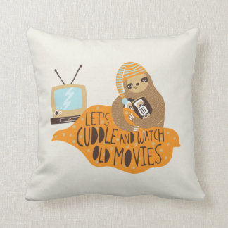 """Let's Cuddle and Watch Old Movies"" Sloth Cushion"