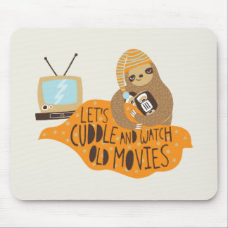 """Let's Cuddle and Watch Old Movies"" Sloth Mouse Mat"