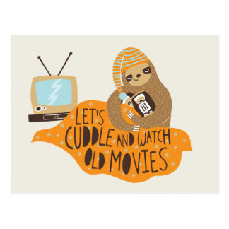 """Let's Cuddle and Watch Old Movies"" Sloth Postcard"