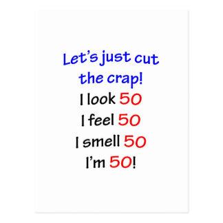 Let's cut the crap, I look 50! Postcards