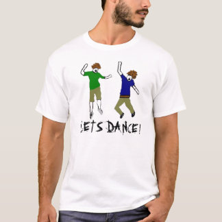 LETS DANCE! - Customized T-Shirt
