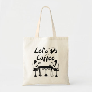 Let's Do Coffee Budget Tote Bag
