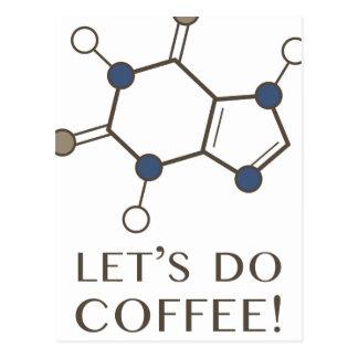 let's do coffee (caffeine molecule) postcard
