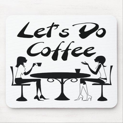 Let's Do Coffee Mousepad