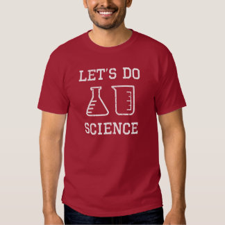 Let's Do Science (white design) Tee Shirts
