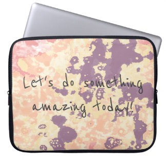Let's do something amazing today! laptop sleeve