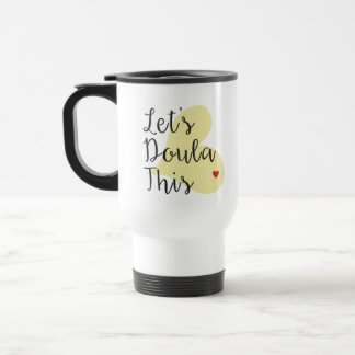 Let's Doula This Mug