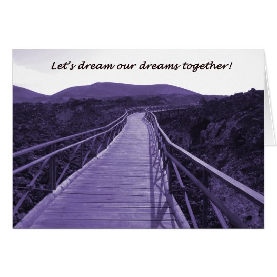 Let's dream our dreams together! card