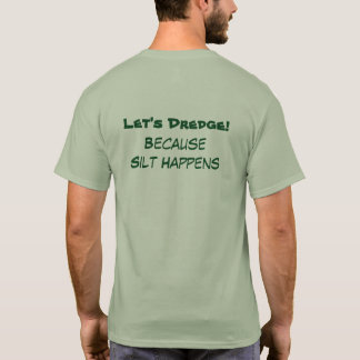 Let's Dredge! Green T-Shirt
