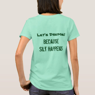 Let's Dredge! Women's Green T T-Shirt