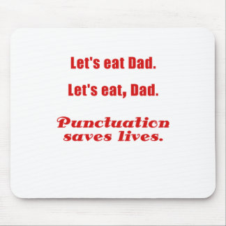 Lets Eat Dad Punctuation Saves Lives Mouse Mat