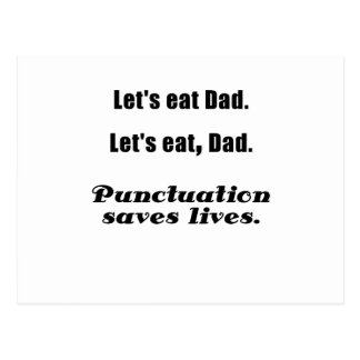 Lets Eat Dad Punctuation Saves Lives Postcard