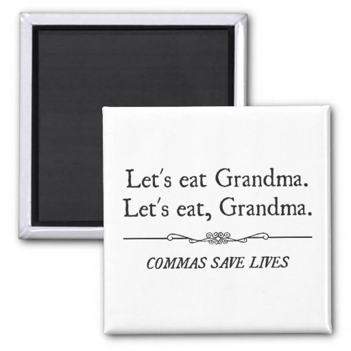 Let's Eat Grandma Commas Save Lives Refrigerator Magnets
