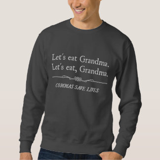 Let's Eat Grandma Commas Save Lives Sweatshirt