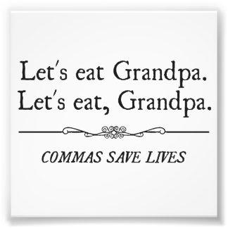 Let's Eat Grandpa Commas Save Lives Photo Print