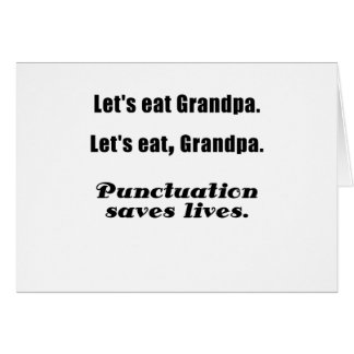 Let's Eat Grandpa Punctuation Saves Lives Card