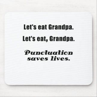 Let's Eat Grandpa Punctuation Saves Lives Mouse Pad