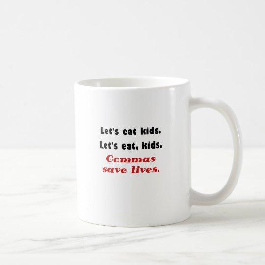 Lets Eat Kids Commas Save Lives Coffee Mug