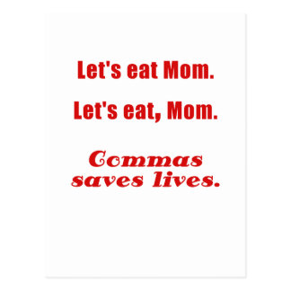 Lets Eat Mom Commas Saves Lives Post Card