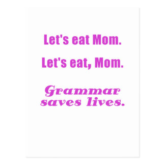 Lets Eat Mom Grammar Saves Lives Post Card