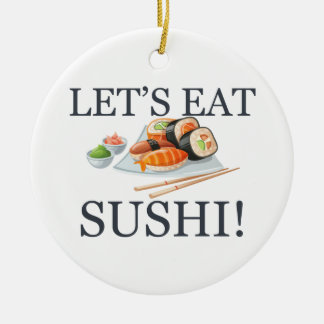 Let's Eat Sushi Christmas Ornament