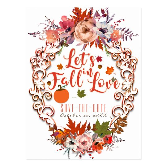 Let's Fall In Love Autumn Floral Save the