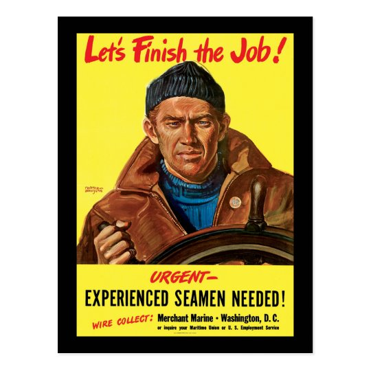 Let's Finish The Job Experienced Seamen Needed Postcard