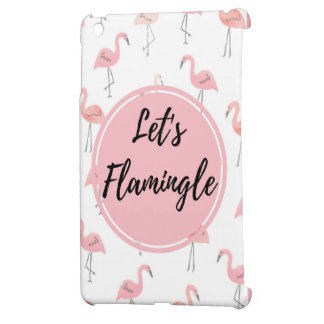 Let's Flamingle Case Cover For The iPad Mini