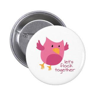 Let's Flock Together 6 Cm Round Badge