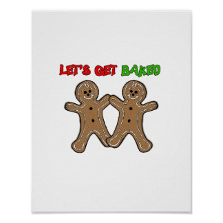 LET'S GET BAKED -.png Print