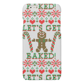 Let's Get Baked The Gingerbread Cookie Says iPhone 6 Plus Case