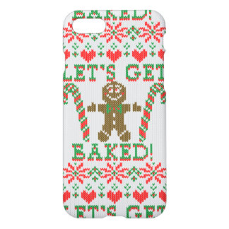 Let's Get Baked The Gingerbread Cookie Says iPhone 7 Case
