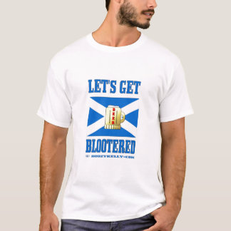 Let's Get Blootered T-Shirt